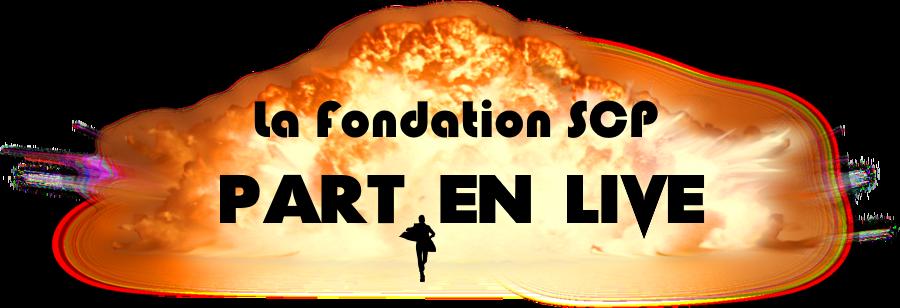 La-Fondation-SCP-Part-en-Live.png